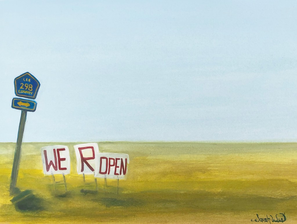 """WE R OPEN"" -from Day 23 COVID-19 11.25x 7"" Gouache on arches (2020) Sarah West"